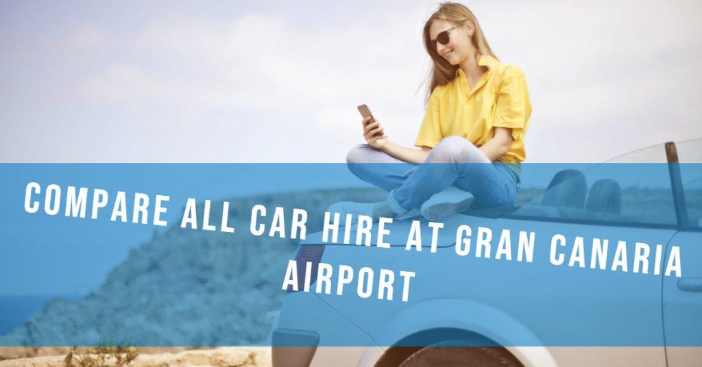 Compare Car Hire at Gran Canaria Airport